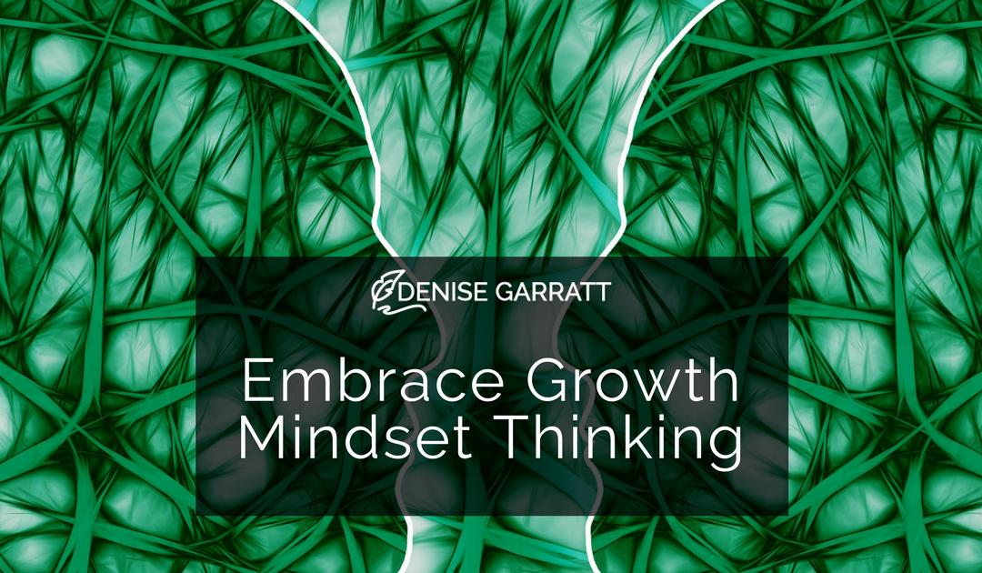 Embrace Growth Mindset Thinking