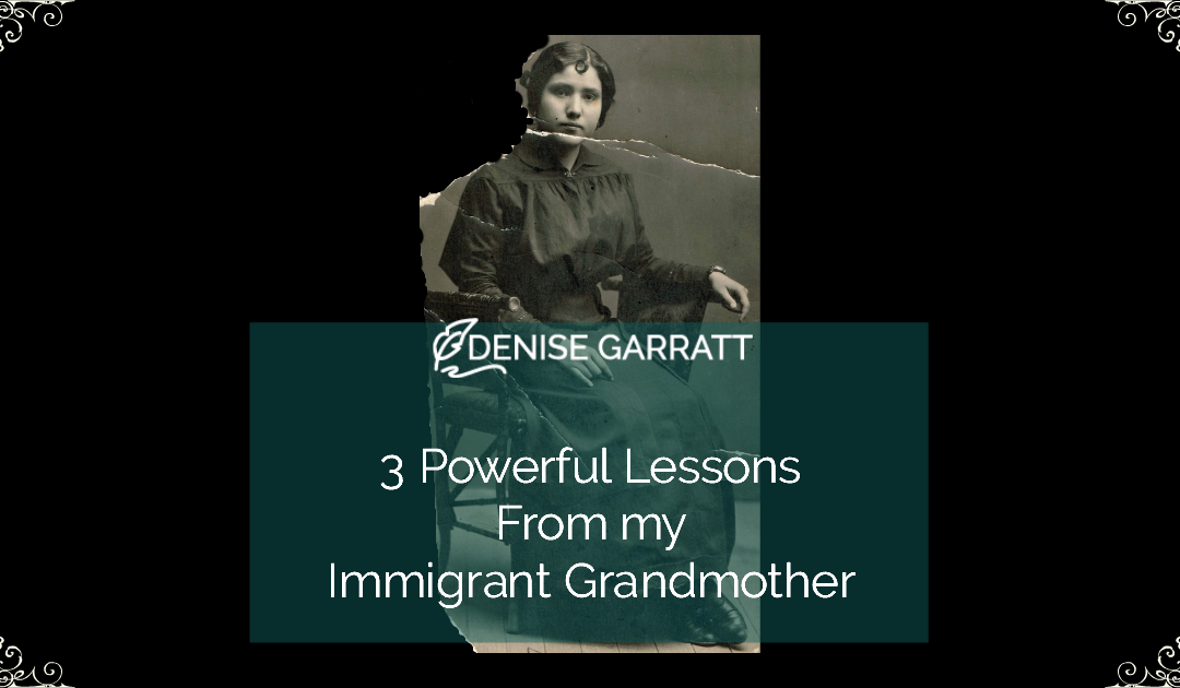 3 Powerful Lessons from my Immigrant Grandmother
