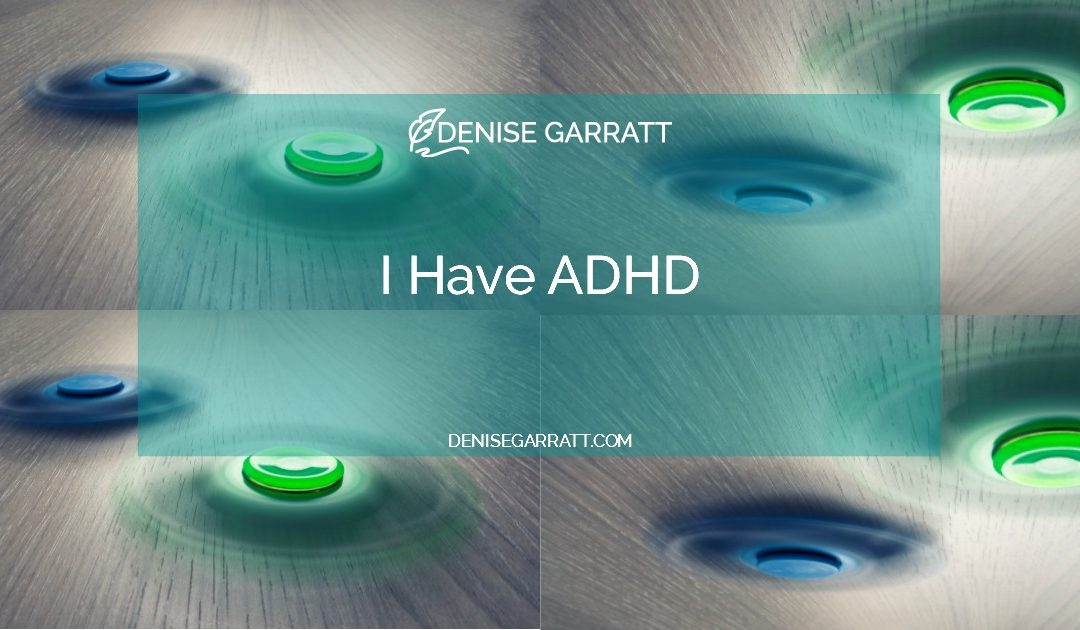 I Have ADHD