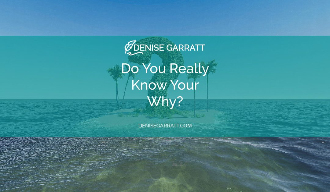 Do You Really Know Your Why?